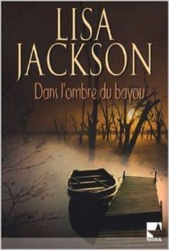 Lisa Jackson - Dans l'ombre du bayou