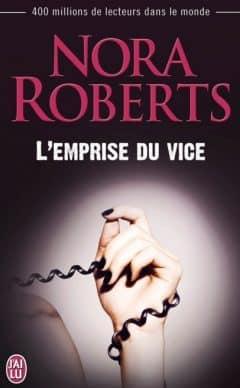 Nora Roberts - L'emprise du vice