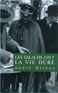 Andre Helena - Les salauds ont la vie dure