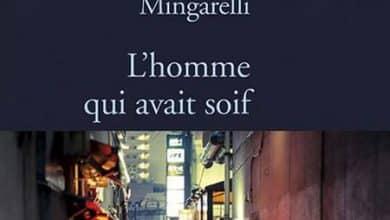Hubert Mingarelli - L'homme qui avait soif (2015)