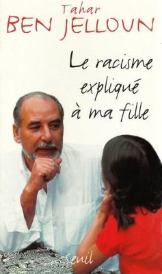Tahar Ben Jelloun - Le racisme explique a ma fille