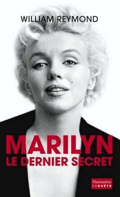 William Reymond - Marilyn, le dernier secret