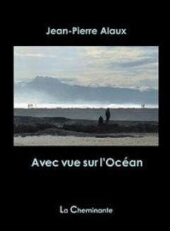Jean-pierre Alaux - Avec vue sur l'Océan