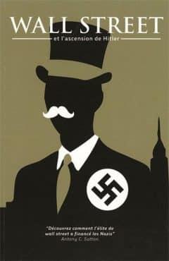 Antony Cyril Sutton - Wall Street et l'ascension de Hitler