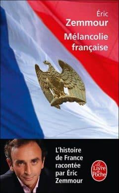 Eric Zemmour - Mélancolie francaise