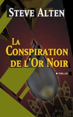 Steven Alten - La conspiration de l'or noir