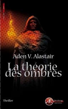 Aden V. Alastair - La théorie des ombres