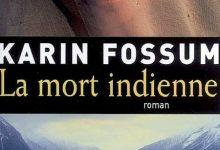 Karin Fossum - La mort indienne