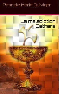 Pascale Marie Quiviger (► 2015) - La malédiction Cathare