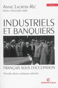 Annie Lacroix-Riz - Industriels et banquiers