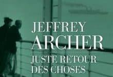Jeffrey Archer - Juste retour des choses