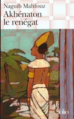 Naguib Mahfouz - Akhénaton le renégat