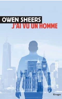 Owen Sheers - J'ai vu un homme