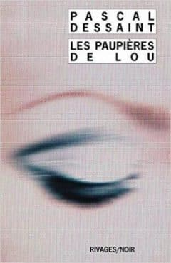 Pascal Dessaint - Les paupières de Lou