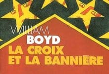 William Boyd - La Croix et la Bannière
