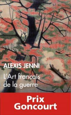 Alexis Jenni - L'Art francais de la guerre