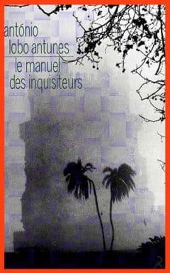 Antonio Lobo Antunes - Le manuel des inquisiteurs