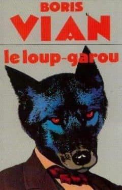 Boris Vian - Le loup garou