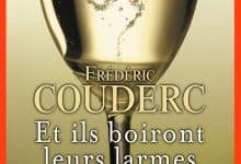 Frédéric Couderc - Et ils boiront leurs larmes