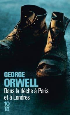 George Orwell - Dans la dèche à Paris et à Londres