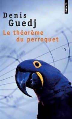 Guedj Denis - Le théorème du perroquet