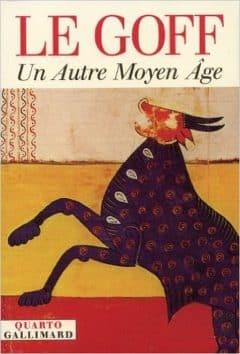 Jacques Le Goff - Pour un autre Moyen âge