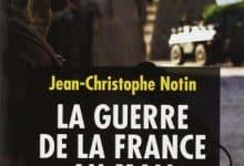 Jean-Christophe Notin - La Guerre de la France au Mali