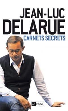 Jean-Luc Delarue - Carnets Secrets