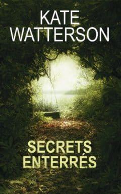 Kate Watterson - Secrets enterrés