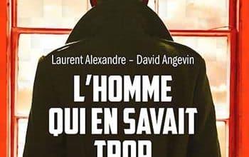 Laurent Alexandre & David Angevin - L'homme qui en savait trop