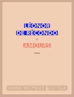 Léonor de Récondo - Amours