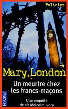 Mary London - Un meurtre chez les francs-maçons