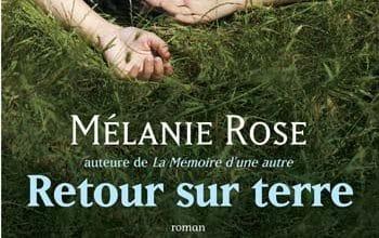 Mélanie Rose - Retour sur terre