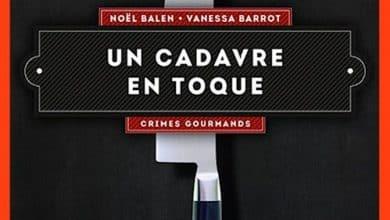 Noël Balen et Vanessa Barrot - Un cadavre en toque