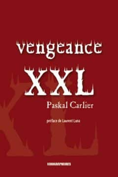 Paskal Carlier - Vengeance XXL