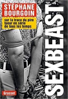 Stéphane Bourgoin - Sex Beast