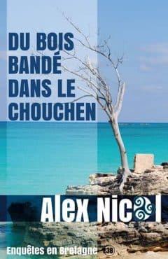Alex Nicol - Du bois bandé dans le chouchen