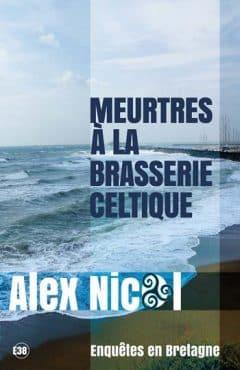 Alex Nicol - Meurtres à la brasserie celtique