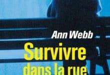 Ann Webb - Survivre dans la rue