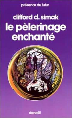 Clifford D. Simak - Le pélerinage enchanté