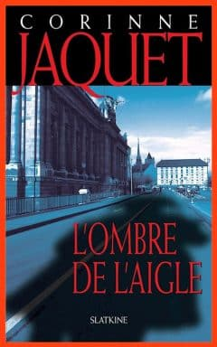 Corinne Jaquet - L'ombre de l'aigle