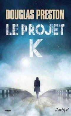 Douglas Preston - Le projet K