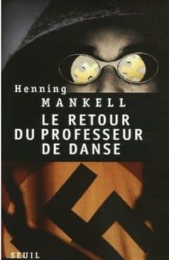 Henning Mankell - Le retour du professeur de danse