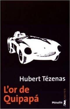 Hubert Tezenas - L'or de Quipapa