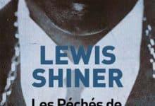 Lewis Shiner - Les péchés de nos pères