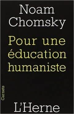 Noam Chomsky - Pour une éducation humaniste