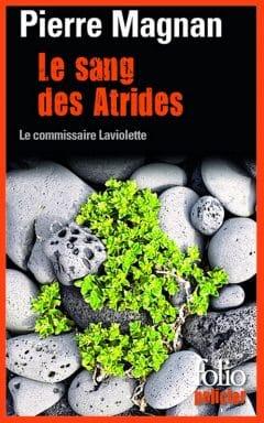 Pierre Magnan - Le sang des Atrides