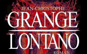 Jean-Christophe Grangé - Lontano - [Livre Audio]