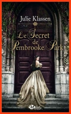Julie Klassen - Le secret de Pembrooke Park
