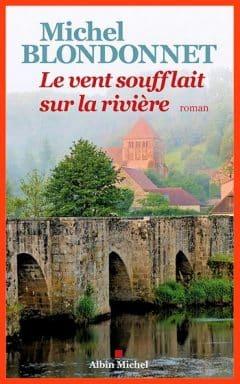Michel Blondonnet - Le vent soufflait sur la rivière